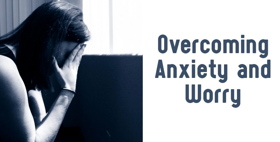 Guest Blog: Overcoming Anxiety and Worry